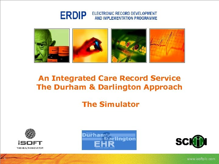 An Integrated Care Record Service The Durham & Darlington Approach The Simulator THE HEALTH