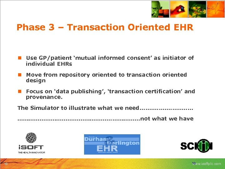Phase 3 – Transaction Oriented EHR n Use GP/patient 'mutual informed consent' as initiator