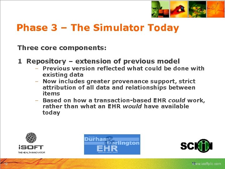 Phase 3 – The Simulator Today Three core components: 1 Repository – extension of