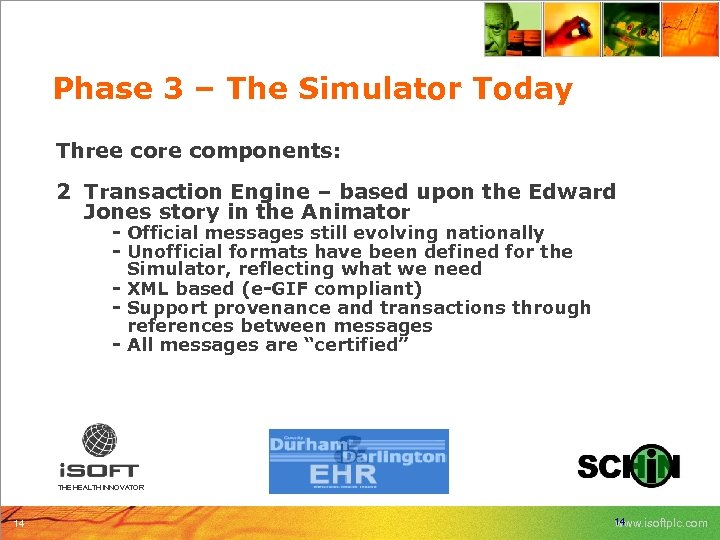 Phase 3 – The Simulator Today Three core components: 2 Transaction Engine – based