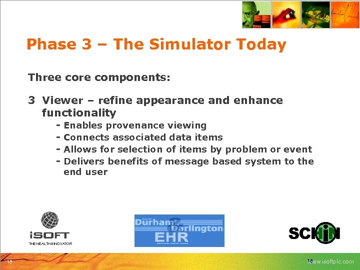 Phase 3 – The Simulator Today Three core components: 3 Viewer – refine appearance