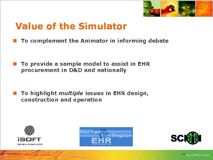 Value of the Simulator n To complement the Animator in informing debate n To