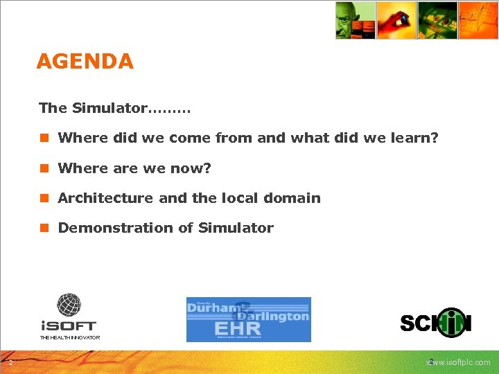 AGENDA The Simulator……… n Where did we come from and what did we learn?