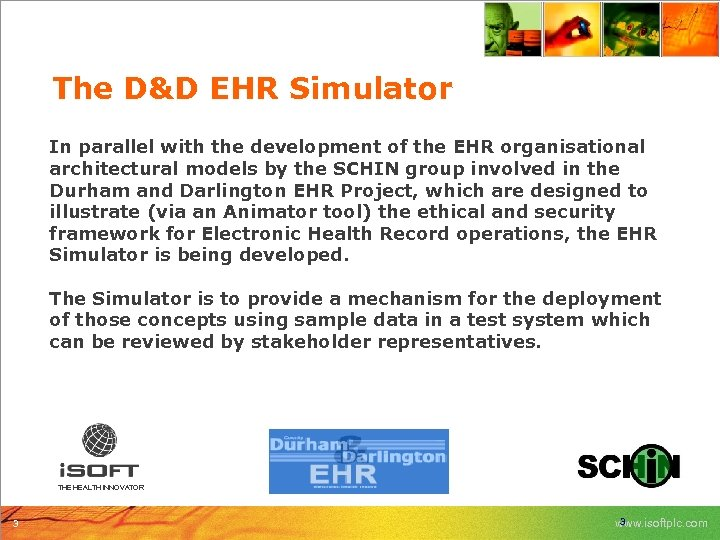 The D&D EHR Simulator In parallel with the development of the EHR organisational architectural