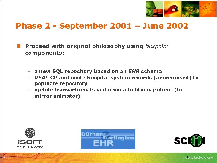 Phase 2 - September 2001 – June 2002 n Proceed with original philosophy using