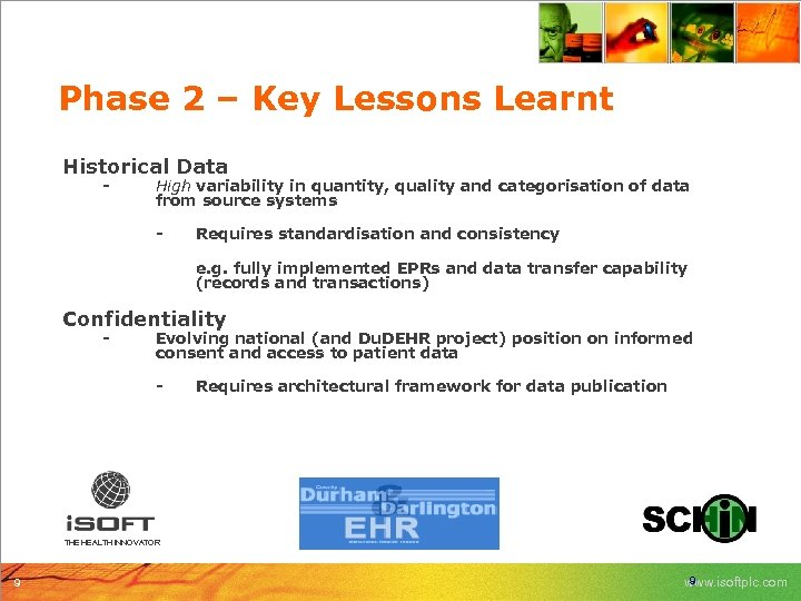 Phase 2 – Key Lessons Learnt Historical Data - High variability in quantity, quality