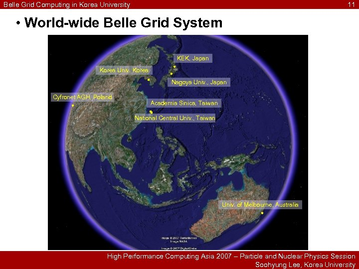 Belle Grid Computing in Korea University 11 • World-wide Belle Grid System KEK, Japan