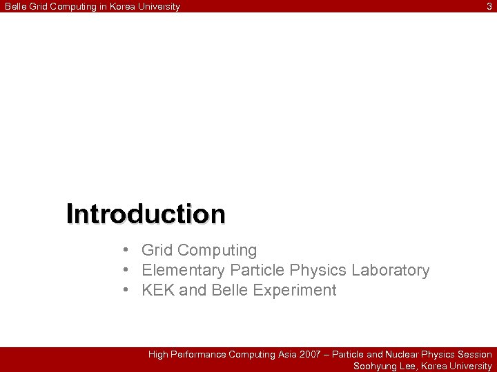 Belle Grid Computing in Korea University 3 Introduction • Grid Computing • Elementary Particle