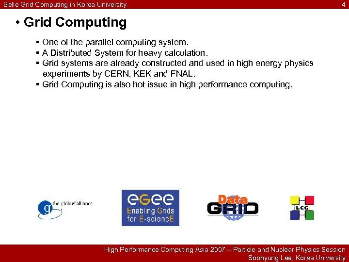 Belle Grid Computing in Korea University 4 • Grid Computing § One of the