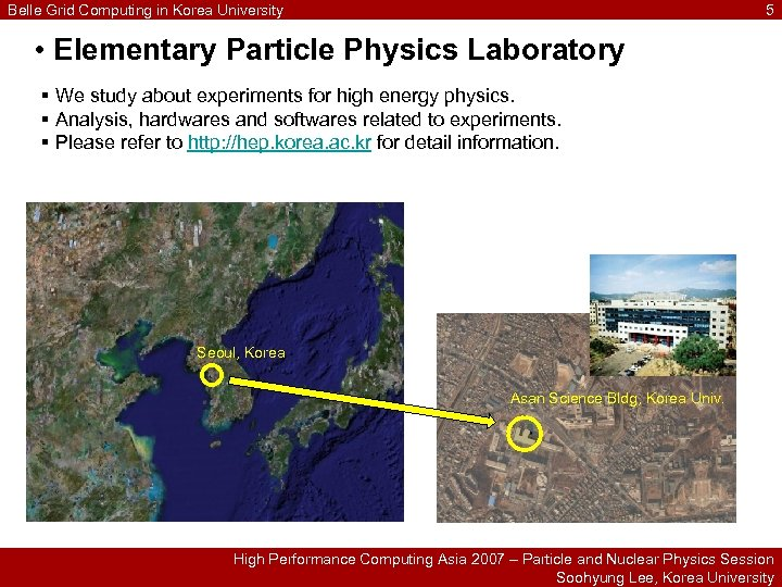 Belle Grid Computing in Korea University 5 • Elementary Particle Physics Laboratory § We