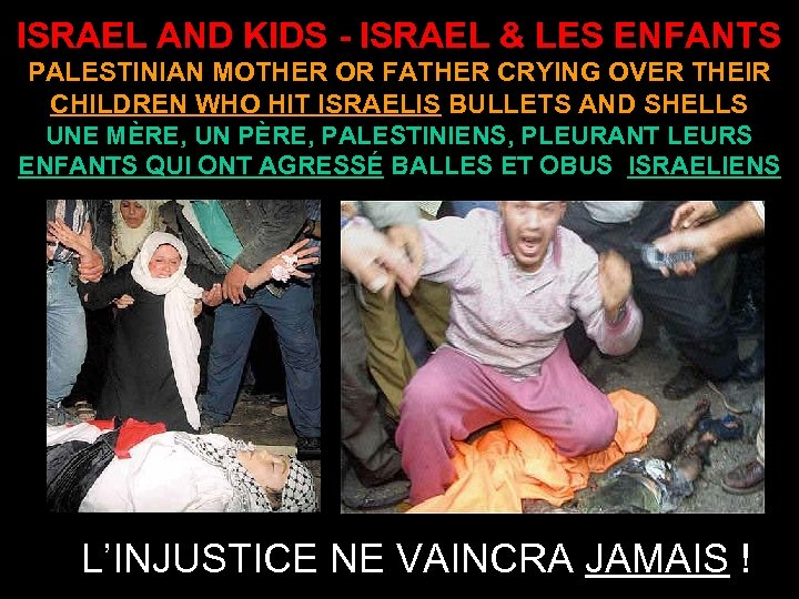 ISRAEL AND KIDS - ISRAEL & LES ENFANTS PALESTINIAN MOTHER OR FATHER CRYING OVER