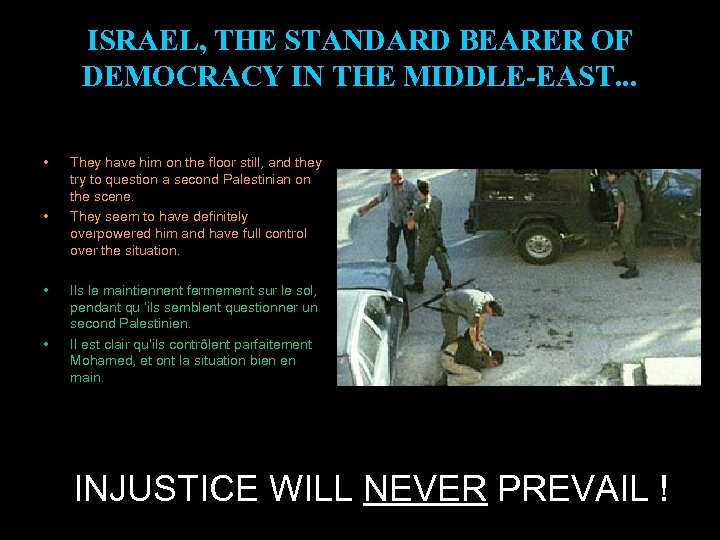 ISRAEL, THE STANDARD BEARER OF DEMOCRACY IN THE MIDDLE-EAST. . . • • They