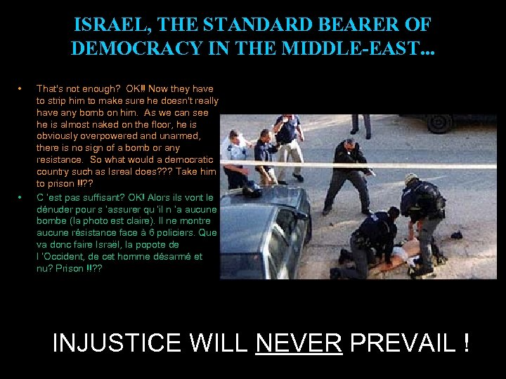ISRAEL, THE STANDARD BEARER OF DEMOCRACY IN THE MIDDLE-EAST. . . • • That's