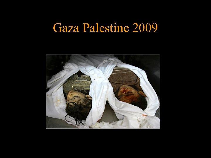 Gaza Palestine 2009
