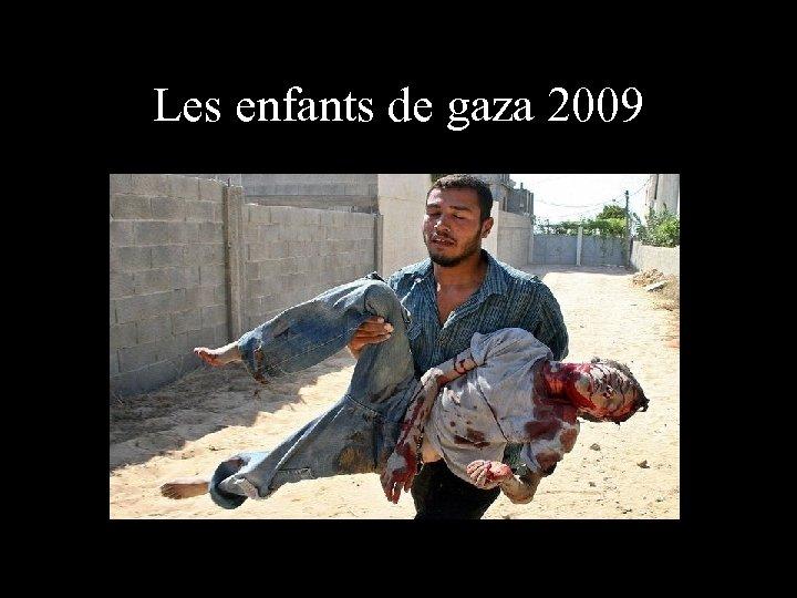 Les enfants de gaza 2009