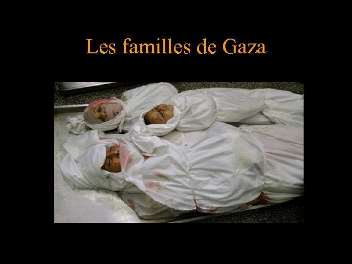 Les familles de Gaza