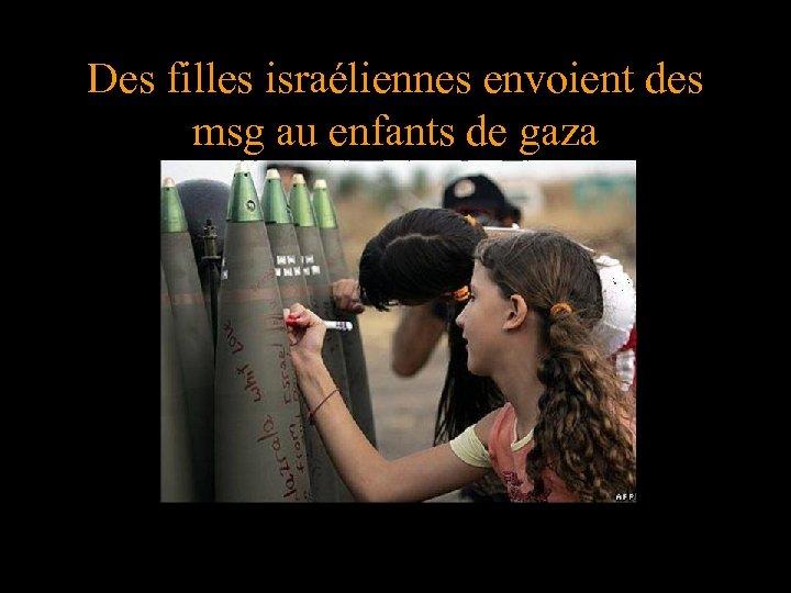 Des filles israéliennes envoient des msg au enfants de gaza