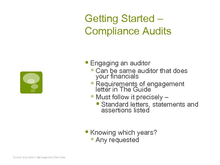 Getting Started – Compliance Audits § Engaging an auditor § Can be same auditor