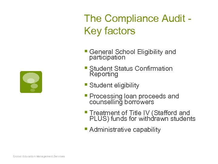 The Compliance Audit Key factors § General School Eligibility and participation § Student Status