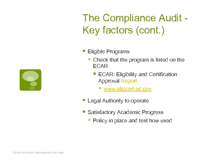 The Compliance Audit Key factors (cont. ) § Eligible Programs § Check that the