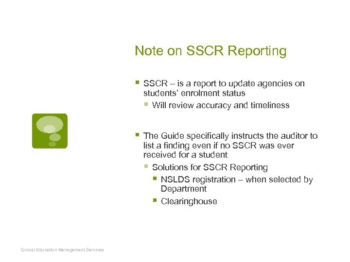 Note on SSCR Reporting § SSCR – is a report to update agencies on