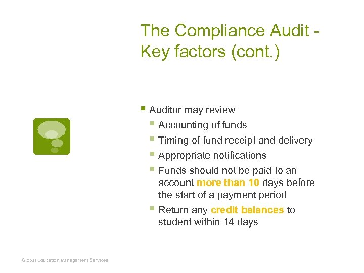 The Compliance Audit Key factors (cont. ) § Auditor may review § Accounting of