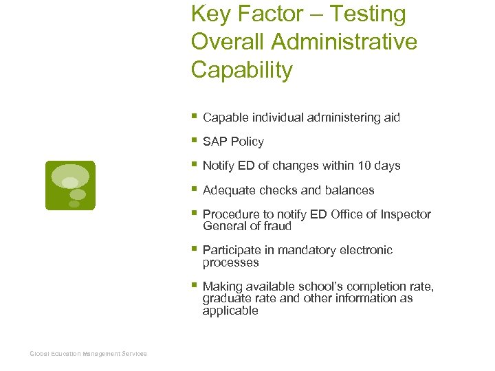 Key Factor – Testing Overall Administrative Capability § Capable individual administering aid § SAP