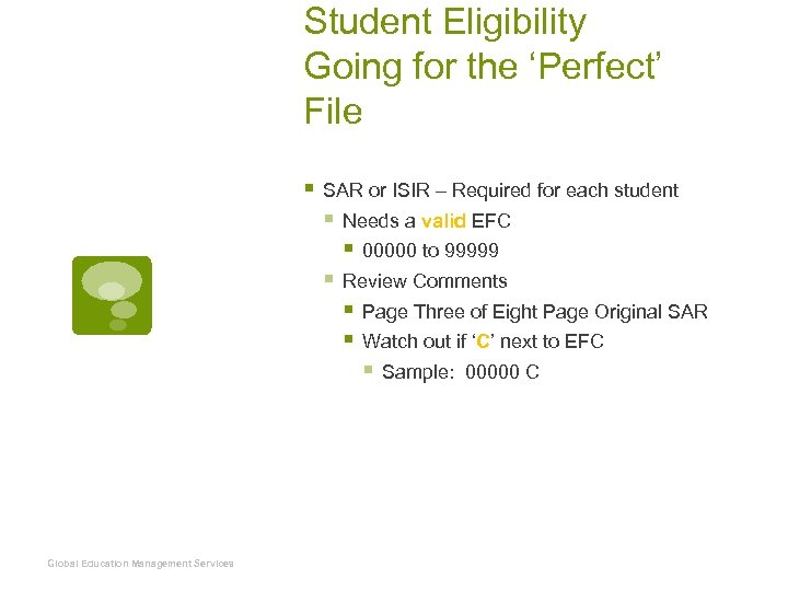 Student Eligibility Going for the 'Perfect' File § SAR or ISIR – Required for
