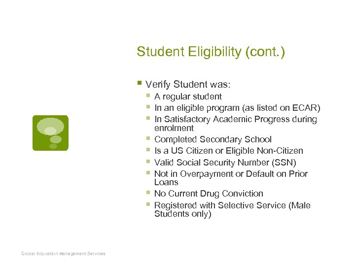 Student Eligibility (cont. ) § Verify Student was: § A regular student § In