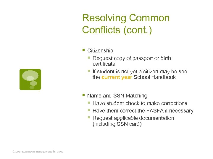 Resolving Common Conflicts (cont. ) § Citizenship § Request copy of passport or birth
