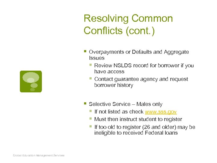 Resolving Common Conflicts (cont. ) § Overpayments or Defaults and Aggregate Issues § Review