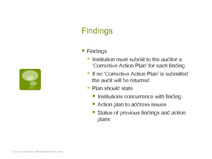 Findings § Institution must submit to the auditor a 'Corrective Action Plan' for each