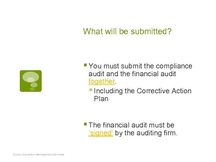 What will be submitted? § You must submit the compliance audit and the financial