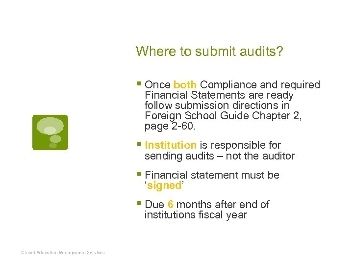 Where to submit audits? § Once both Compliance and required Financial Statements are ready
