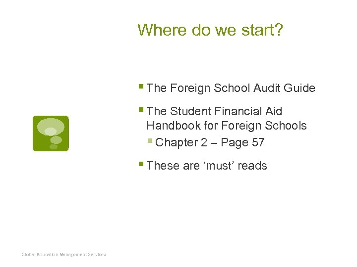 Where do we start? § The Foreign School Audit Guide § The Student Financial