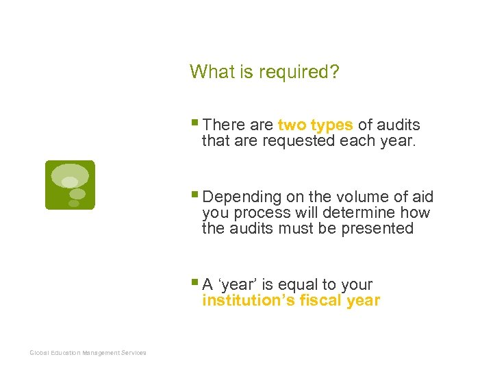 What is required? § There are two types of audits that are requested each
