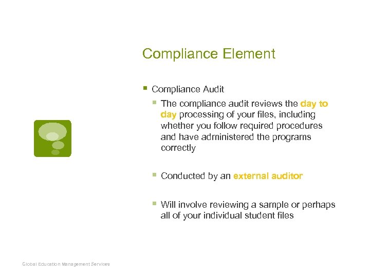 Compliance Element § Compliance Audit § The compliance audit reviews the day to day