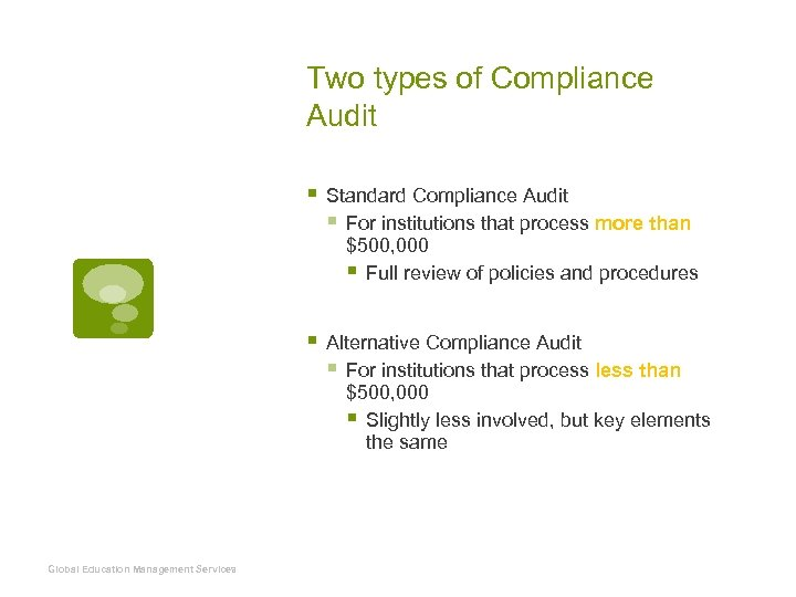 Two types of Compliance Audit § Standard Compliance Audit § For institutions that process