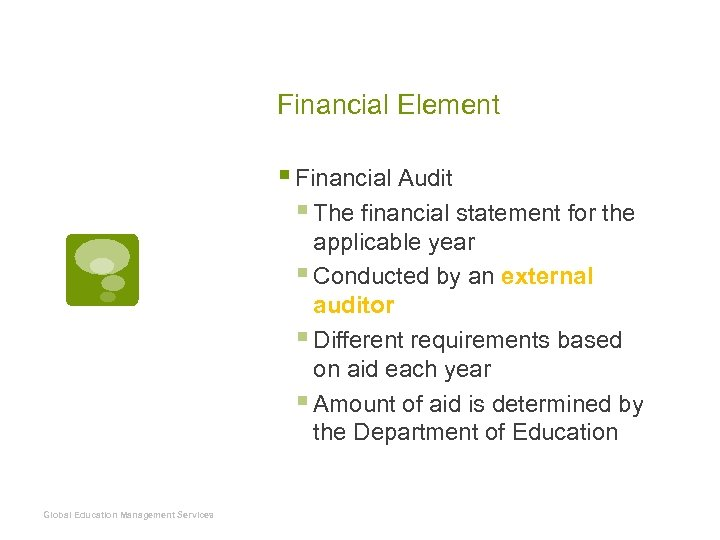 Financial Element § Financial Audit § The financial statement for the applicable year §
