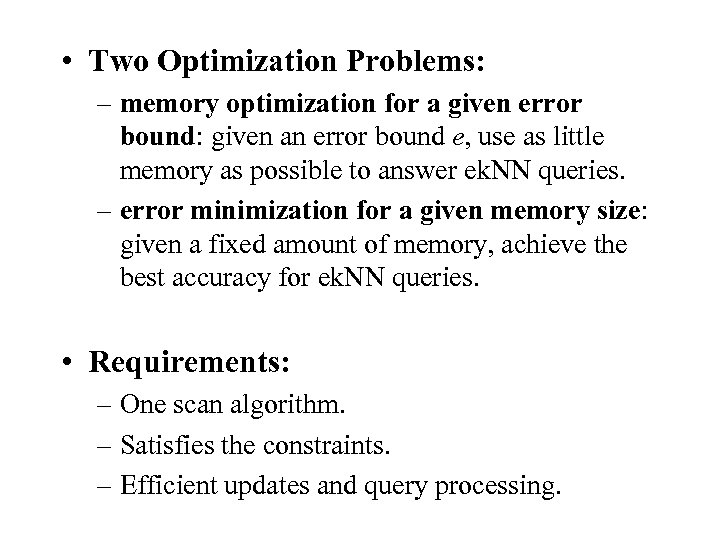 • Two Optimization Problems: – memory optimization for a given error bound: given