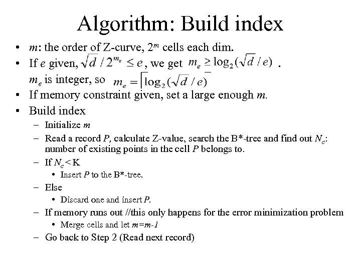 Algorithm: Build index • m: the order of Z-curve, 2 m cells each dim.