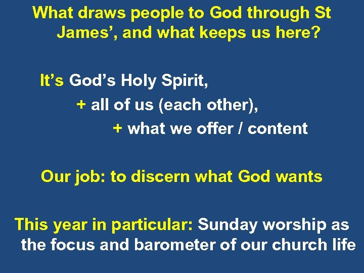 What draws people to God through St James', and what keeps us here? It's