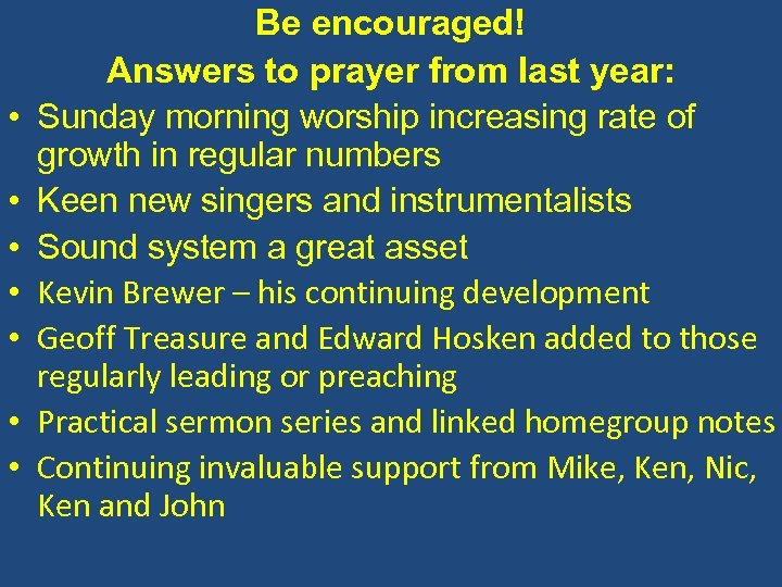• • Be encouraged! Answers to prayer from last year: Sunday morning worship