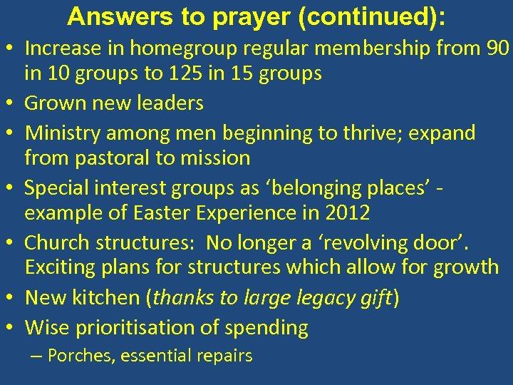 Answers to prayer (continued): • Increase in homegroup regular membership from 90 in 10