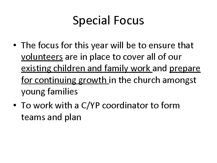 Special Focus • The focus for this year will be to ensure that volunteers