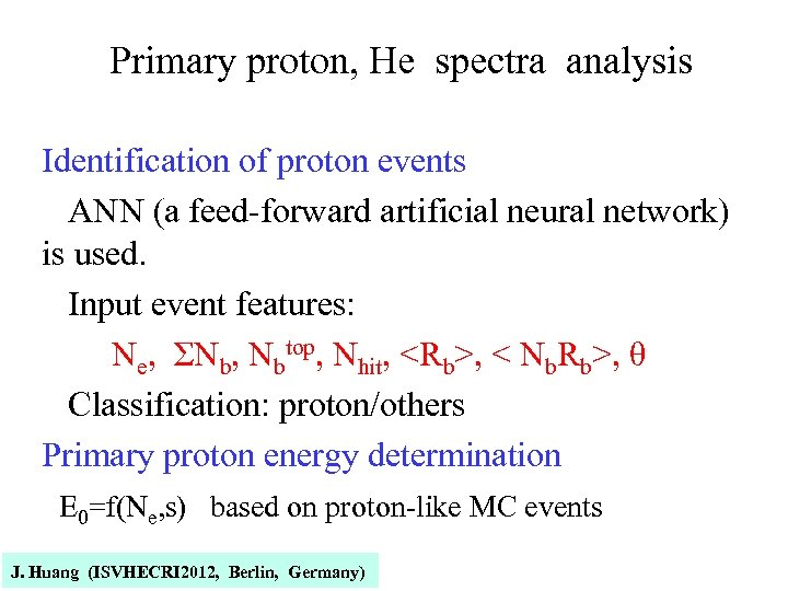 Primary proton, He spectra analysis Identification of proton events ANN (a feed-forward artificial neural
