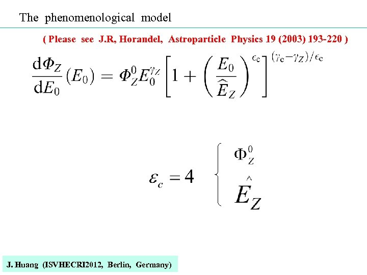 The phenomenological model ( Please see J. R, Horandel, Astroparticle Physics 19 (2003) 193