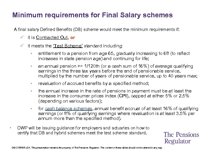 Minimum requirements for Final Salary schemes A final salary Defined Benefits (DB) scheme would