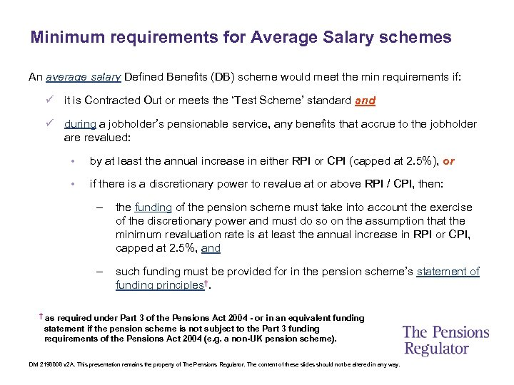 Minimum requirements for Average Salary schemes An average salary Defined Benefits (DB) scheme would