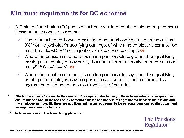 Minimum requirements for DC schemes • A Defined Contribution (DC) pension scheme would meet